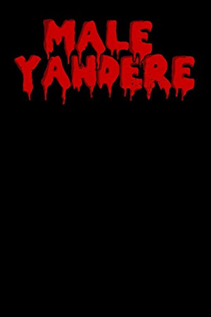 Male Yandere: Notebook A5 for Yandere and Anime Merch Lover I A5 (6x9 inch.) I Gift I 120 pages I College Ruled