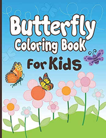 Butterfly Coloring Book for Kids: 50+ Butterflies Drawing and Coloring Kids Activity Book!