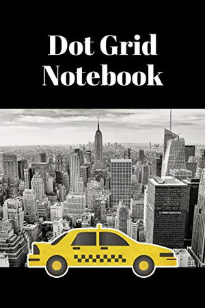 """Dot Grid Notebook: NYC taxi; 100 sheets/200 pages; 6"""" x 9"""""""