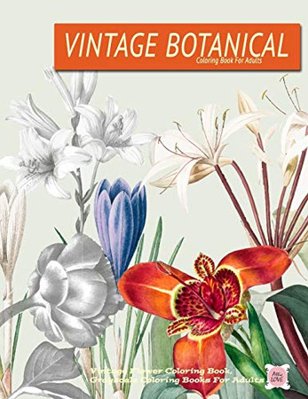 Vintage Botanical coloring Book For Adults For Adults: vintage flower coloring book grayscale coloring books for adults