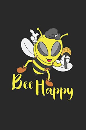 """Bee Happy: Bee Happy Notebook / Aura Workbook / Diary Great Gift for beekeeper or any other occasion. 110 Pages 6"""" by 9"""""""