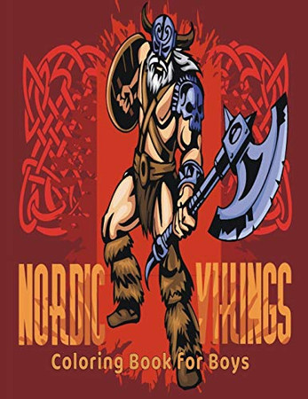 Nordic Vikings Coloring Book for Boys: Coloring Book for teenagers and adults (illustration, coloring, drawing book for boys)