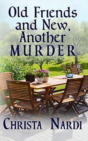 Old Friends and New, Another Murder (A Sheridan Hendley Mystery)