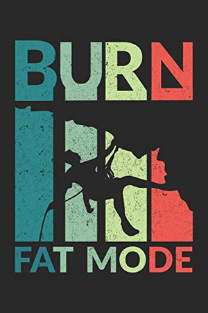"""Burn Fat Mode: Burn Fat Mode Hangman Gamebook Great Gift for Climbing or any other occasion. 110 Pages 6"""" by 9"""""""