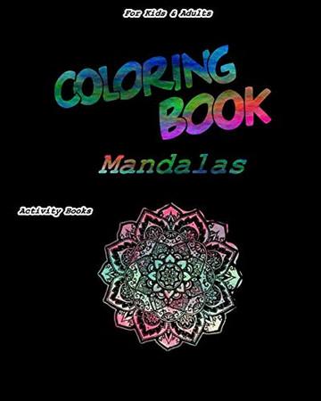 Coloring Book Mandalas For Kids & Adults Activity Books: Coloring Book Mandals Gift, 202 Pages, 8x10, Soft Cover, Matte Finish