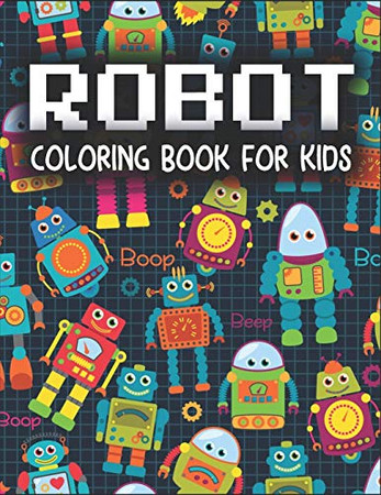 Robot Coloring Book for Kids: Robot coloring book great coloring pages for kids ages 2-8