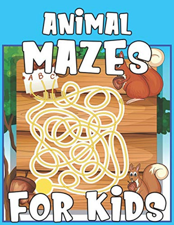 Animal Mazes For Kids: Improve Problem Solving Games, Confidence for Kids and Fun Together