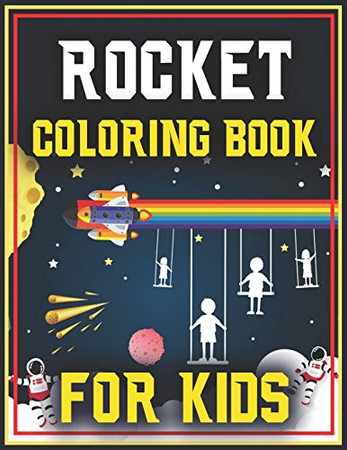 Rocket Coloring Book for Kids: Fantastic Space Rockets Activity book for kids Fun and Educational Coloring Book for Children's (Children's Coloring Books)