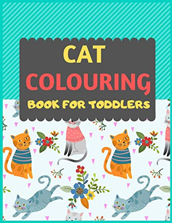 Cat Colouring Book For Toddlers: Cat coloring book for kids & toddlers -Cat coloring books for preschooler-coloring book for boys, girls, fun activity book for kids ages 2-4 4-8