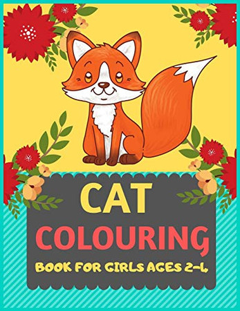 Cat Colouring Book For Girls Ages 2-4: Cat coloring book for kids & toddlers -Cat coloring books for preschooler-coloring book for boys, girls, fun activity book for kids ages 2-4 4-8