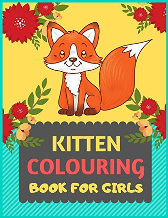Kitten Colouring Book For Girls: Cat coloring book for kids & toddlers -Cat coloring books for preschooler-coloring book for boys, girls, fun activity book for kids ages 2-4 4-8