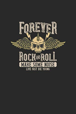 Forever Rock And Roll Make Some Noise Live Fast Die Young: Ach Und Die 3 Bin Ich