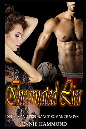 Incarnated Lies: Sports and Pregnancy Romance Novel