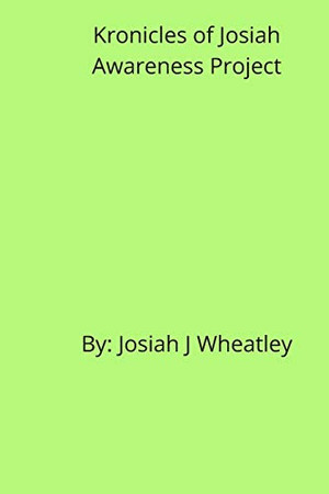 Kronicles of Josiah:Awareness Project