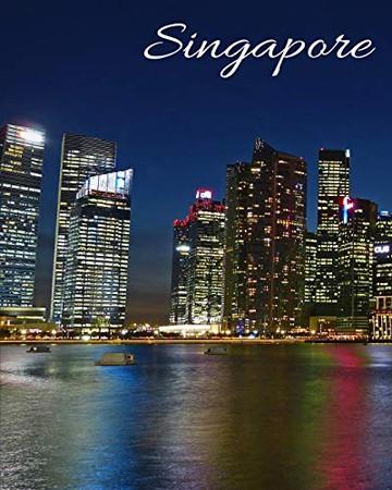 Singapore: Memory Keepsake Vacation Log Book, Road Trip & Travel Planner, Checklist, Budget Planner, Expense Tracker & Itineraries