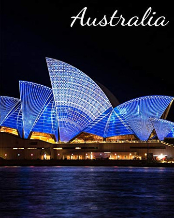 Australia: Vacation Log Book, Road Trip Planner, Checklist, Budget Planner, Expense Tracker, Itineraries & More, Memory Keepsake