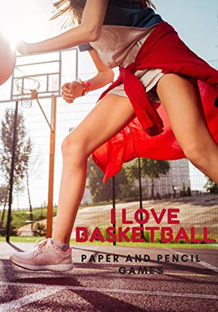 I Love Basketball!: Paper and Pencil Games