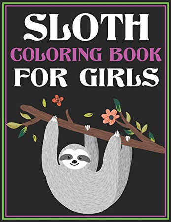 Sloth Coloring Book for Girls: (Gorgeous Colouring for Girls)