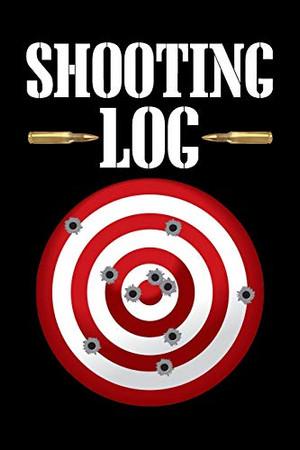 Shooting Log: Target Practice Shooting Data Log Book, Target Diagrams (Shooting Tracker)