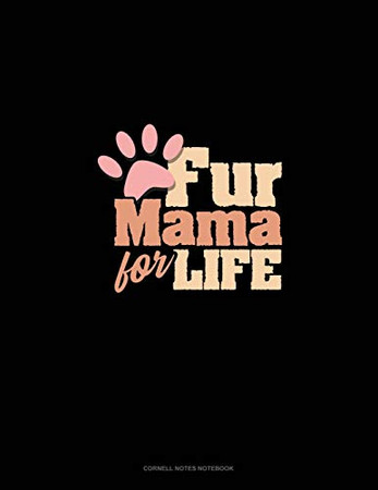 Fur Mama For Life: Cornell Notes Notebook