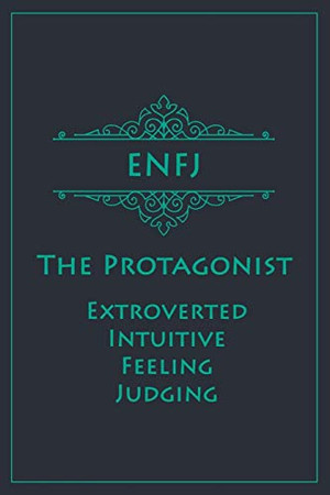 ENFJ - The Protagonist (Extroverted, Intuitive, Feeling, Judging): Myers-Briggs Notebook for Protagonists   Vintage Teal Edition   Cream Paper   120 pages, 6x9