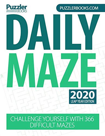 Daily Maze 2020 Leap Year Edition: Challenge Yourself With 366 Difficult Mazes