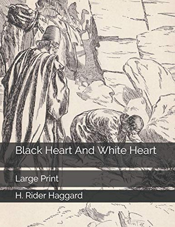 Black Heart And White Heart: Large Print