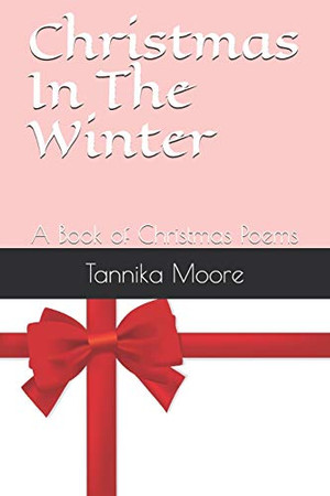 Christmas In The Winter: A Book of Christmas Poems