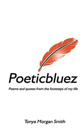 Poeticbluez: Poems and quotes from the footsteps of my life
