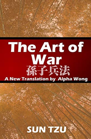 The Art of War: A New Translation by Alpha Wong