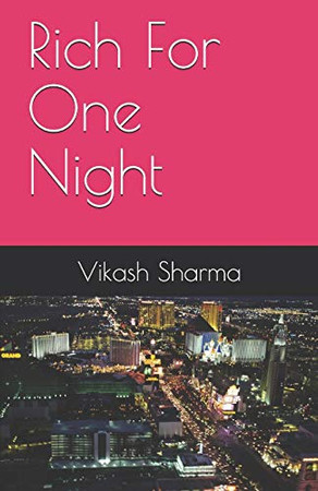 Rich For One Night: Story of millionaire - his dreams, struggle, fraud and comeback