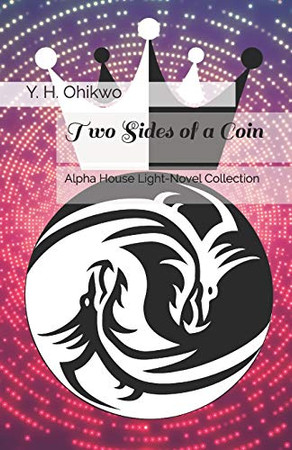 Two Sides of a Coin (Alpha House Light-Novel Collection)
