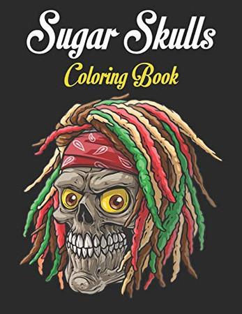 Sugar Skulls Coloring Book: 47 Different Amazing Detailed Sugar Skulls - 9781674444994