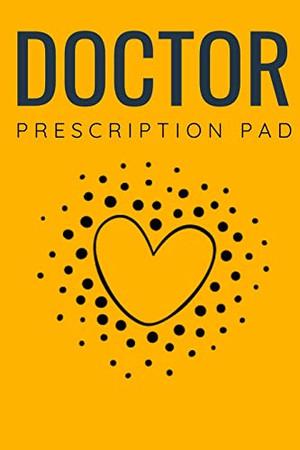 Doctor Prescription Pad: Doctors Patient Prescription Rx Pad Paper - 9781670143952
