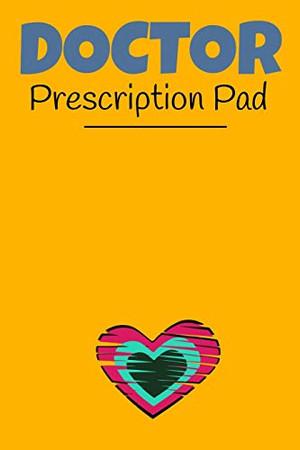 Doctor Prescription Pad: Doctors Patient Prescription Rx Pad Paper - 9781670144072