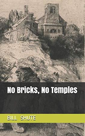 No Bricks, No Temples