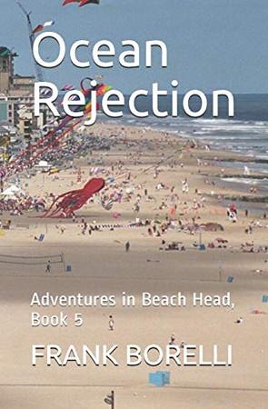 Ocean Rejection: Adventures in Beach Head, Book 5