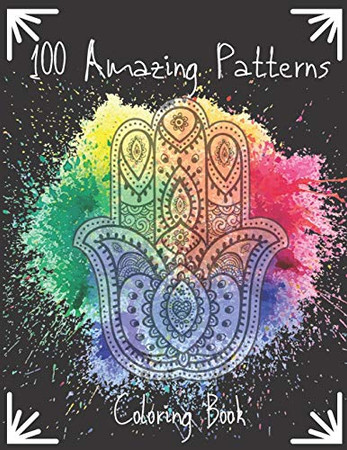 100 Amazing Patterns Coloring Book: Mandalas , fun Easy & stress-relief coloring pages for adults