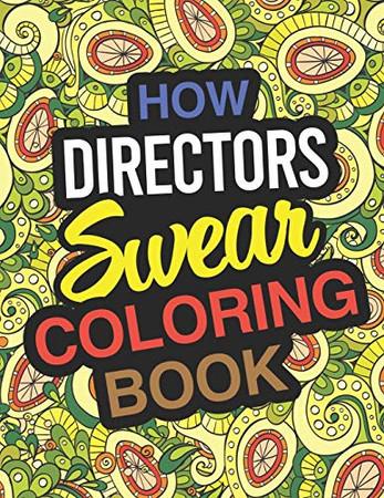 How Directors Swear Coloring Book: Director Coloring Book