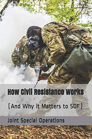 How Civil Resistance Works: (And Why it Matters to SOF)