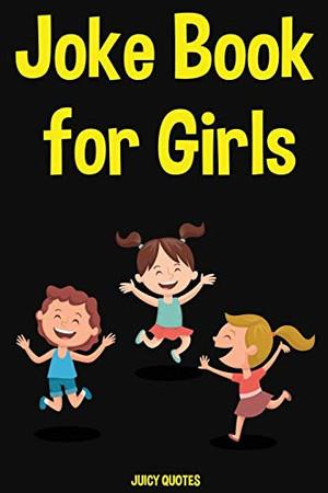 Joke Book for Girls: Funny Jokes for Girls Ages 6-12