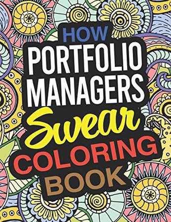 How Portfolio Managers Swear Coloring Book: A Portfolio Manager Coloring Book