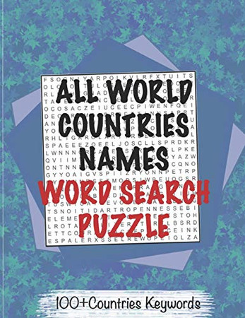 COUNTRIES NAMES WORD SEARCH PUZZLE + THE World MAPS With Solutions, Easy Word Search For Adults,Seniors and Kids: NoteBook of 8x11' 80 Pages, Matte Finish, Printable Word Search