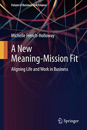 A New Meaning-Mission Fit (Future of Business and Finance)
