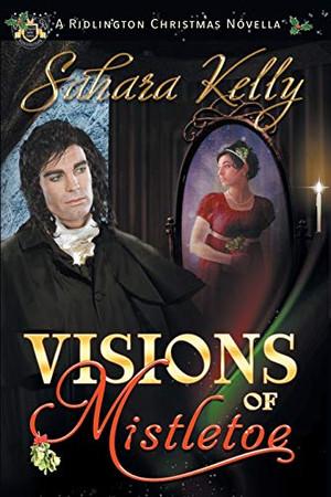 Visions of Mistletoe: A Ridlington Christmas Novella