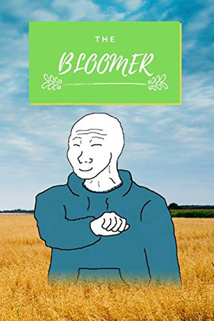 The Bloomer Meme Notebook - Bloomer Wojack Meme Notebook - 6x9 Inches - 120 pages