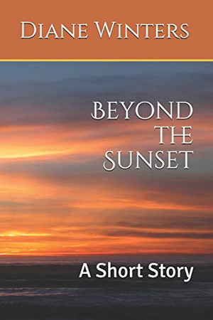 Beyond the Sunset: A Short Story