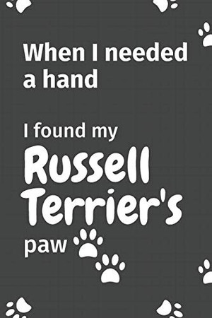 When I needed a hand, I found my Russell Terrier's paw: For Russell Terrier Puppy Fans
