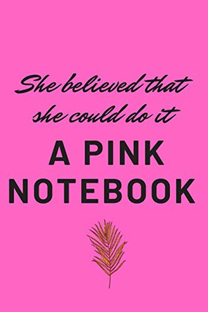 She believed that she could do it: a pink notebook