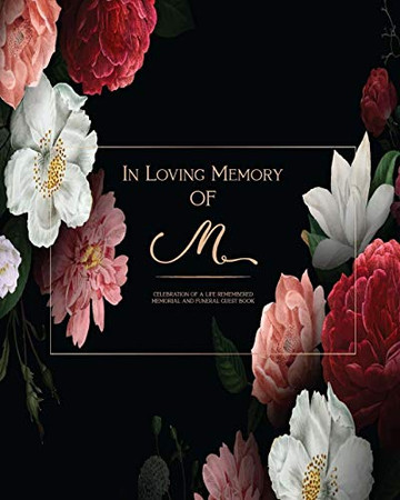 In Loving Memory Of M - Celebration Of a life Remembered - Memorial and Funeral Guest Book: Elegant Monogrammed Letter sign in for memorial service, ... Personalized Customized Monogram Matte Finish